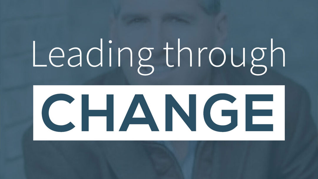 Leading Through Change – Become Unmistakable